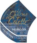 """DOMAINE DE COLETTE MORGON """"LES CHARMES"""" 2014"""