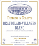 DOM. DE COLETTE BEAUJOLAIS VILLAGES BLANC 2015